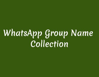 Best Whatsapp Group Names Collection 2018