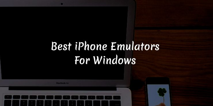 Best 16 iOS Emulators For Windows PC [Run iPhone Apps] 2018
