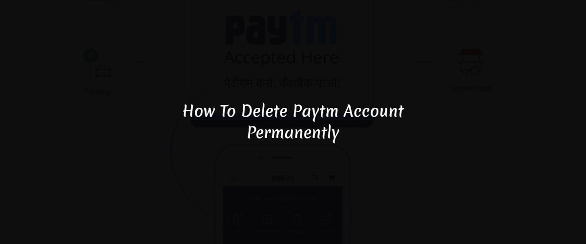 how-to-delete-paytm-account-permanently